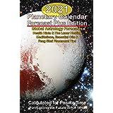 2021 Planetary Calendar Forecast Plus Edition: Global Astrology Forecasts Health Hints & The Lunar Healing Meditations, Essen