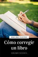 Cómo corregir un libro (Guía para escritores nº 1) (Spanish Edition) Kindle Edition