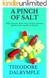A PINCH OF SALT: Why Doctors Don't Have All The Answers And It Never Stands To Reason