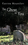 The Ghost in You: A first-hand account from beyond the grave