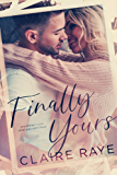 Finally Yours (Love & Wine Book 1)