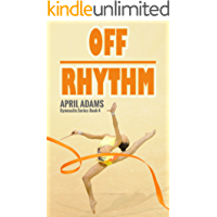 Off Rhythm (The Gymnastics Series Book 4)