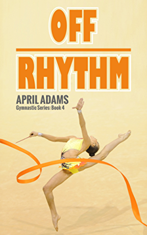 Off Rhythm (The Gymnastics Series Book 4)