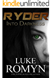 Ryder: Into Darkness (Ryder Novels Book 1) (English Edition)