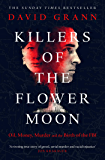 Killers of the Flower Moon: Oil, Money, Murder and the Birth of the FBI (English Edition)