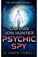 CAPTAIN JON HUNTER PSYCHIC SPY: Space Marines Sci-Fi Adventure Kindle Edition