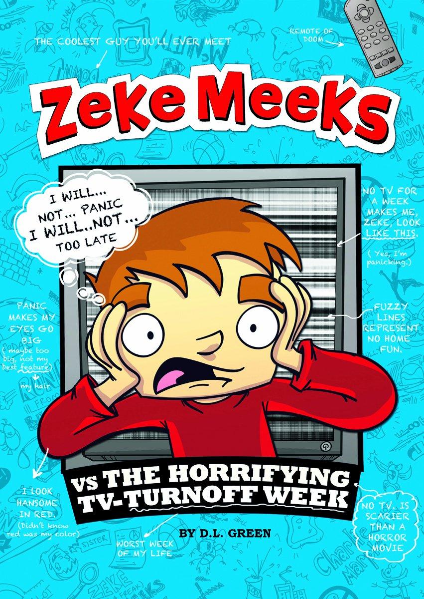 Read Online Zeke Meeks vs the Horrifying TV-Turnoff Week PDF