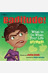 Baditude!: What to Do When Your Life STINKS! (Responsible Me Book 2) Kindle Edition