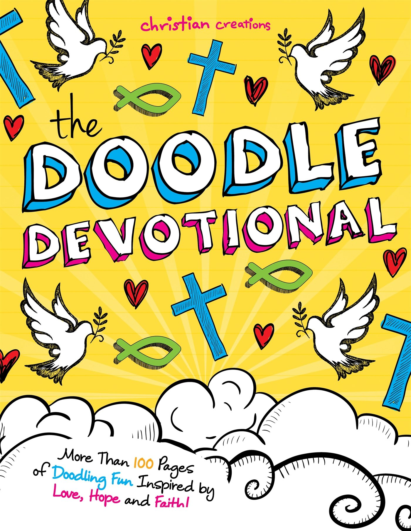 the-doodle-devotional-more-than-100-pages-of-doodling-fun-inspired-by-love-hope-and-faith-christian-creations