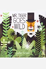 Mr. Tiger Goes Wild (Boston Globe-Horn Book Awards (Awards)) Hardcover