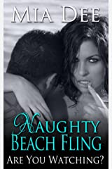 Naughty Beach Fling (Are You Watching? Book 1) Kindle Edition