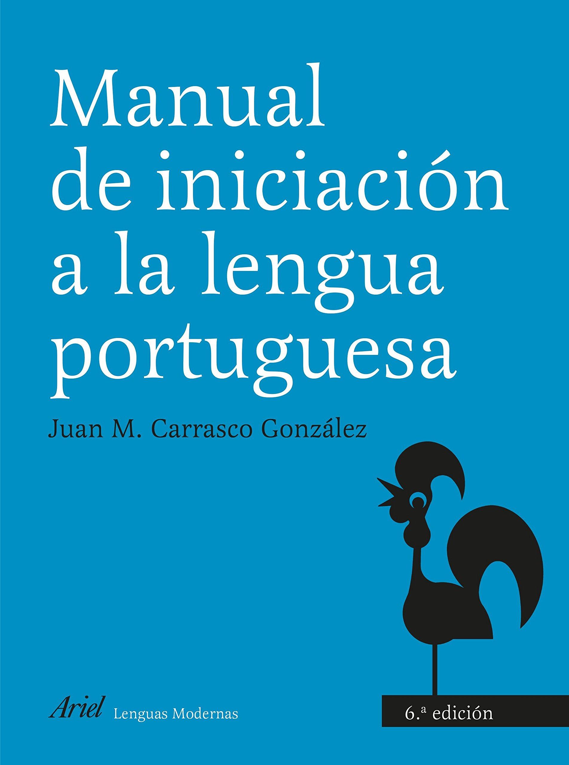 Manual de iniciación a la lengua portuguesa (Ariel Letras) Tapa blanda – 14 jul 2008 Juan M. Carrasco Editorial Ariel 8434481243 LNADS03417