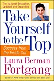 Take Yourself to the Top: Success from the Inside Out, Updated and Expanded