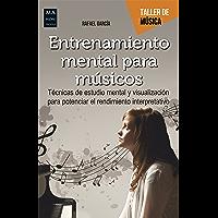 Entrenamiento mental para músicos: Técnicas de estudio mental