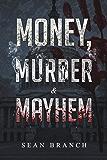 Money, Murder & Mayhem