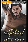 The Rebel: A Bad Boy Romance