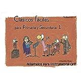 CLÁSICOS FÁCILES 1 Iniciación a la Audición Musical Activa con MUSICOGRAMAS/ PArtituras adaptadas para Instrumental Orff