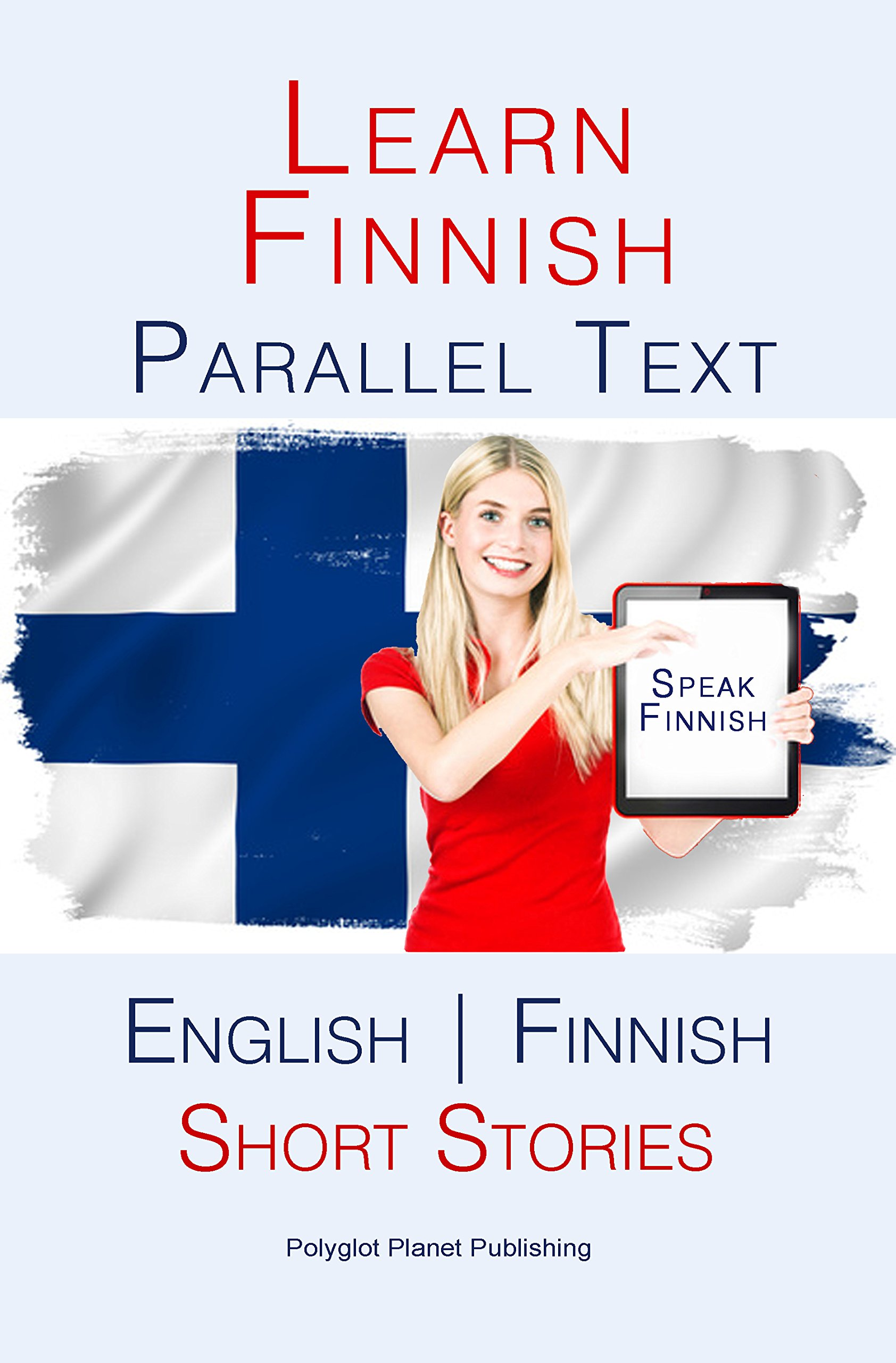 Learn Finnish   Parallel Text   Short Stories  Finnish   English   English Edition