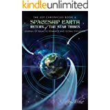 Spaceship Earth: Journal of Galactic Romance and Global Evolution: Return of the Star Tribes (The Joy Chronicles Book 6)