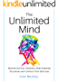 The Unlimited Mind: Master Critical Thinking,  Make Smarter Decisions,  Control Your Impulses