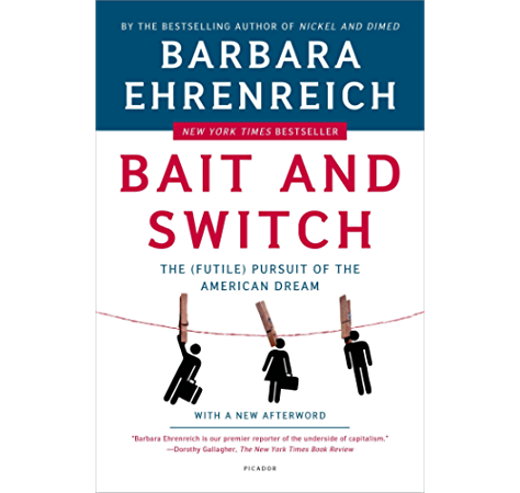 Bait And Switch The Futile Pursuit Of The American Dream Kindle Edition By Ehrenreich Barbara Politics Social Sciences Kindle Ebooks Amazon Com