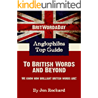 BritWordaDay: Anglophiles Top Guide to British Words and Beyond