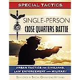 Single-Person Close Quarters Battle: Urban Tactics for Civilians, Law Enforcement and Military (Special Tactics Manuals Book
