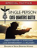 Single-Person Close Quarters Battle: Urban Tactics for Civilians, Law Enforcement and Military (English Edition)