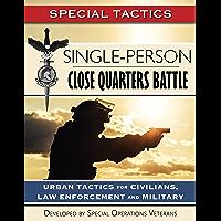 Single-Person Close Quarters Battle: Urban Tactics for Civilians, Law Enforcement and Military (Special Tactics Manuals Book 1)
