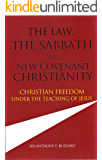 The Law, the Sabbath and New Covenant Christianity