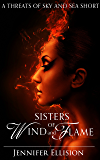 Sisters of Wind and Flame: An Elemental Fantasy Novelette (Threats of Sky and Sea Book 1)