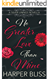 No Greater Love than Mine: A Silver Linings Novella (English Edition)