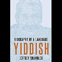 Yiddish: Biography of a Language