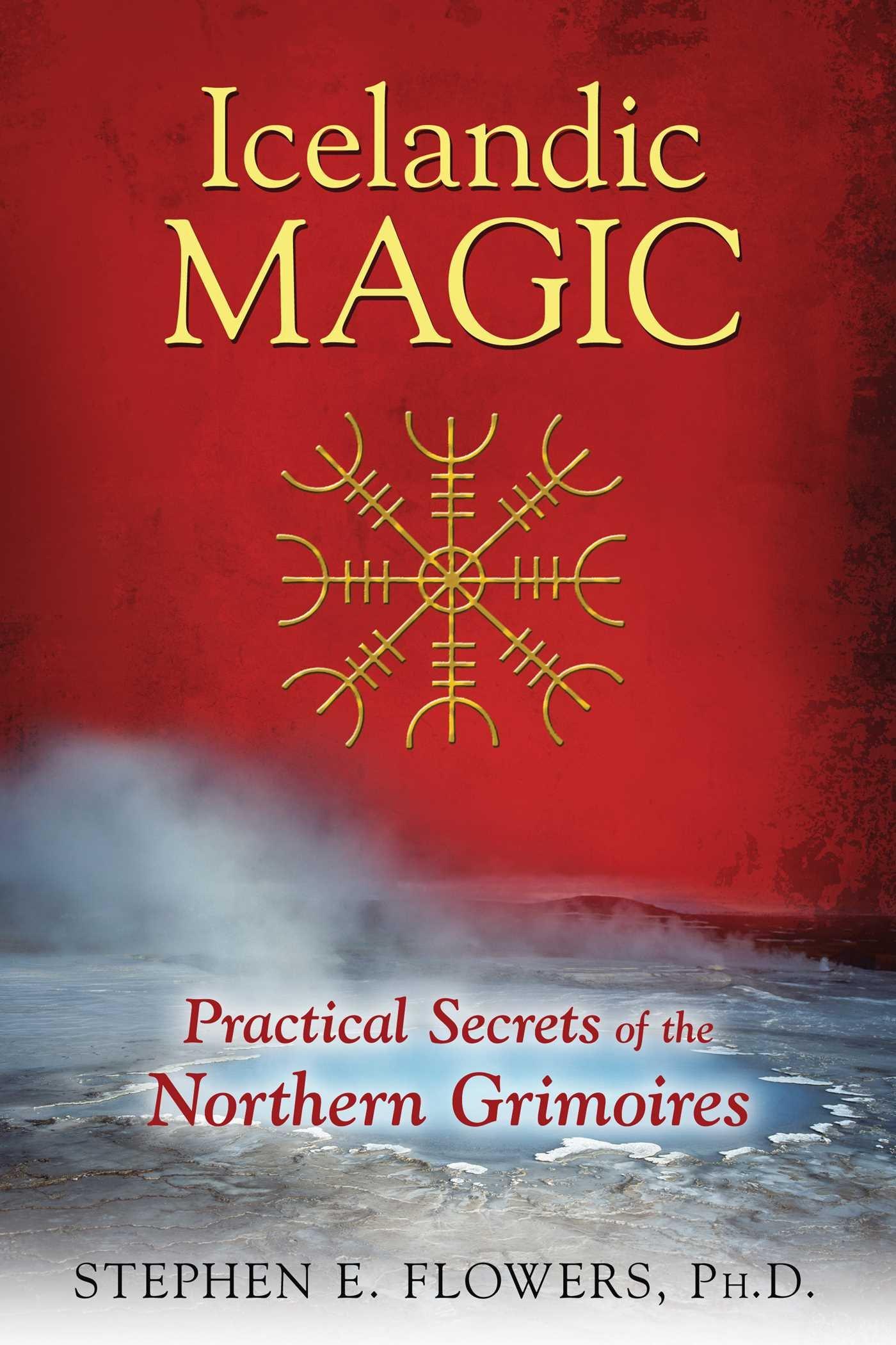 Icelandic Magic Practical Secrets Of The Northern Grimoires