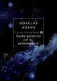 Guida galattica per gli autostoppisti (Piccola biblioteca oscar Vol. 205)