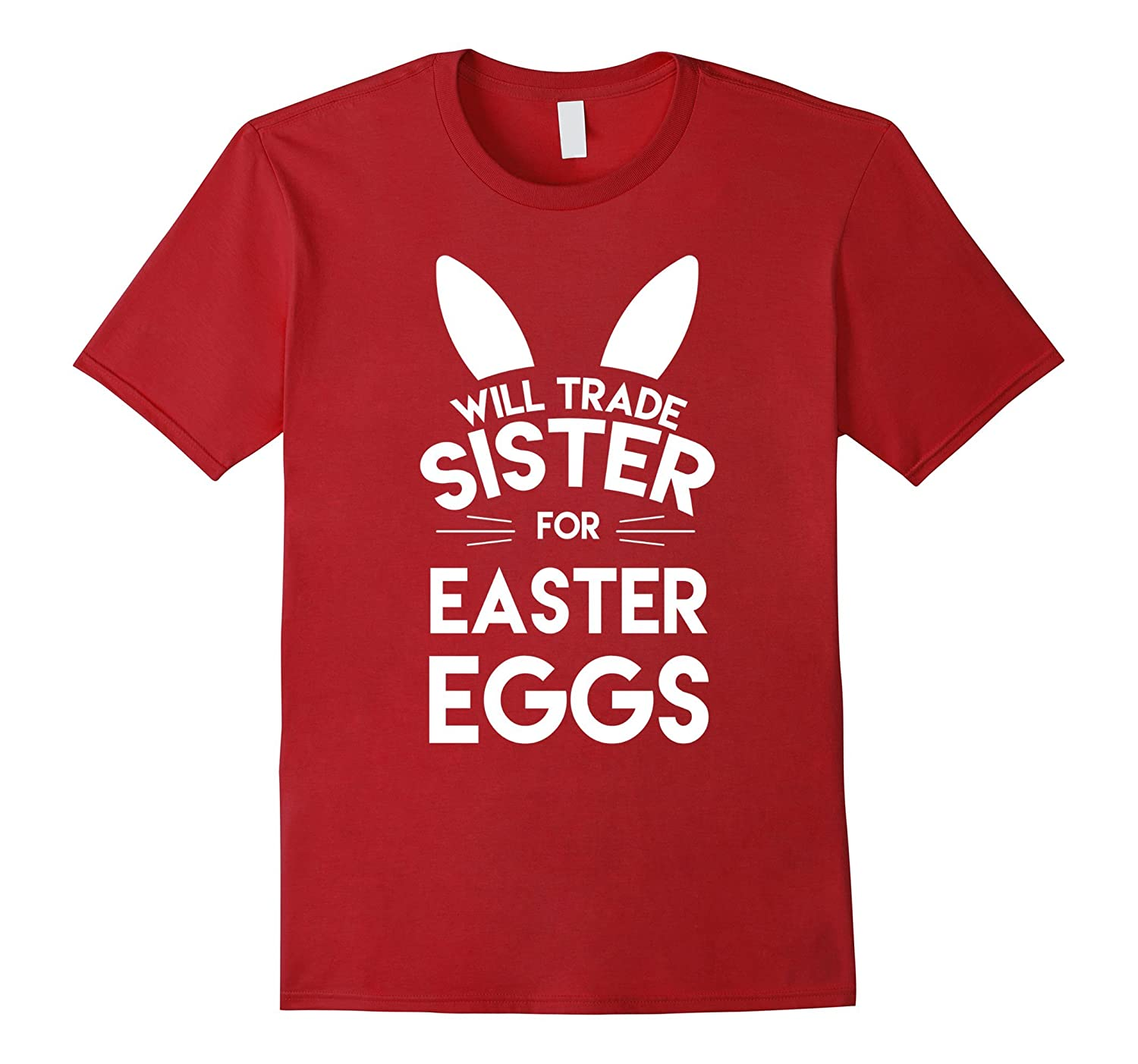 5a0b58c0 Will trade sister for easter eggs funny easter t-shirt-TD – Teedep