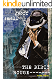 THE DIRTY ROUGE (The Dirty Rouge Series Book 1)