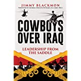 Cowboys Over Iraq : Leadership from the Saddle (English Edition)