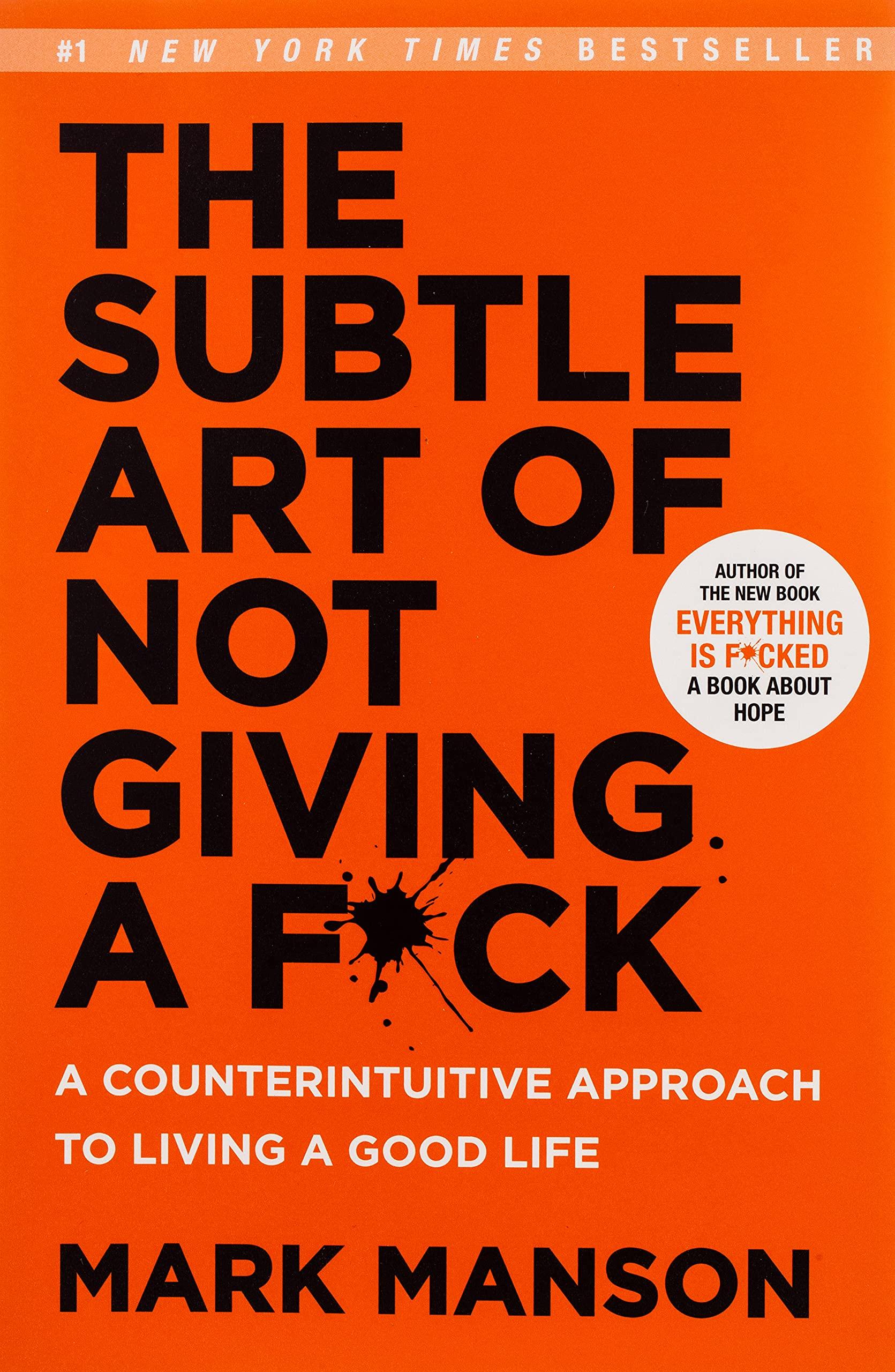 The Subtle Art of Not Giving a Fck A Counterintuitive Approach ...