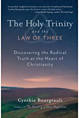 The Holy Trinity and the Law of Three: Discovering the Radical Truth at the Heart of Christianity Kindle Edition