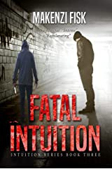 Fatal Intuition (Intuition Series Book 3) Kindle Edition