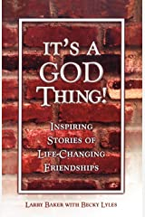 It's a God Thing!: Inspiring Stories of Life-Changing Friendships Paperback