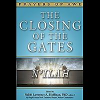 The Closing of the Gates: N'ilah (Prayers of Awe Series)
