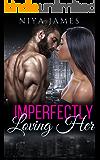Imperfectly Loving Her : BWWM Suspense Romance (Military Secrets Book 2)