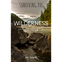 SURVIVING THE WILDERNESS: Everything you need to know to survive in the wild (English Edition)