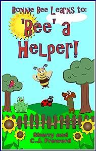 Bonnie Bee Learns to: 'Bee' a Helper!