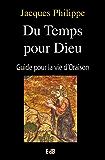 Du temps pour Dieu: Guide pour la vie d'oraison