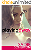 PLAYING AWAY: A Swingers' Party novella