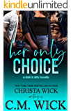 Her Only Choice: A Dark & Dirty MC romance