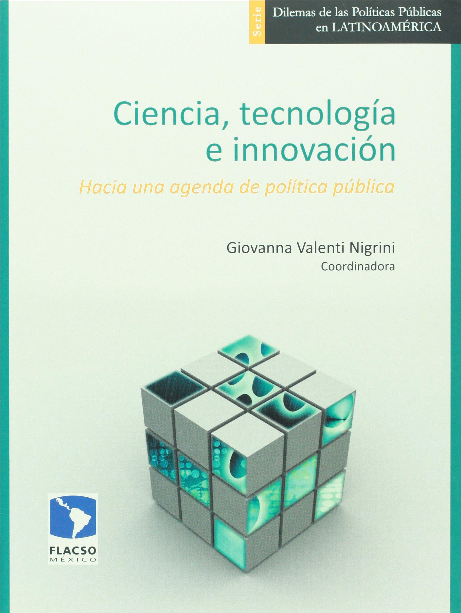 Ciencia, tecnologia e innovacion. Hacia una agenda de ...
